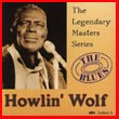 Album cover art for the aim release Legendary Masters Series by Howlin' Wolf.