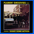 Album cover art for the aim release 'Shake Some Action' by Flamin' Groovies