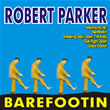 Album cover art for the aim release  Barefootin by Robert Parker