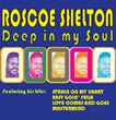 Album cover art for the aim release Deep In My Soul by Roscoe Shelton