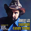 Album cover art for the aim release Country Candy Store by Johnny Lee